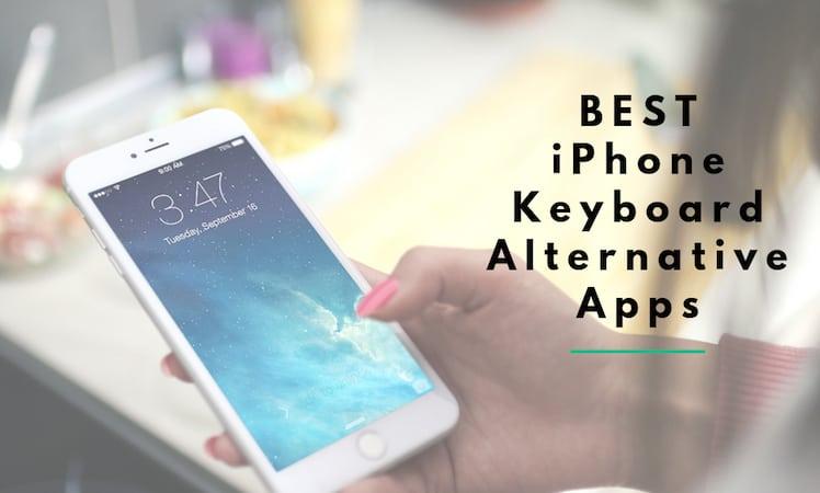 12 best iphone keyboard alternative apps thetechbeard. Black Bedroom Furniture Sets. Home Design Ideas