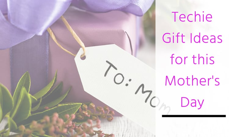 best-mother's-day-tech-gift-ideas