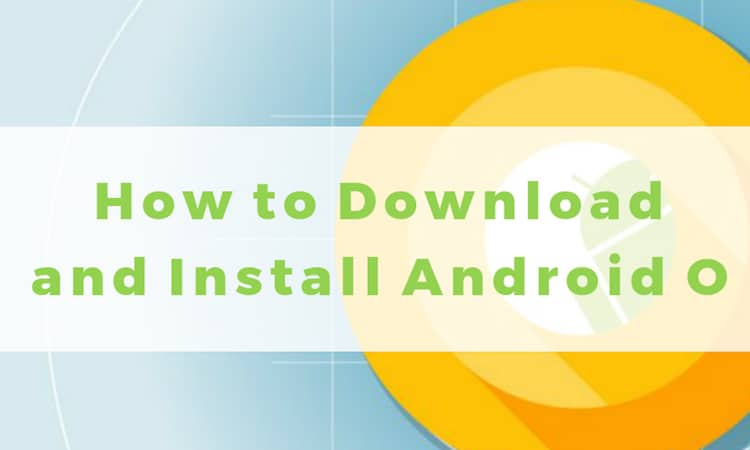 download-install-android-o