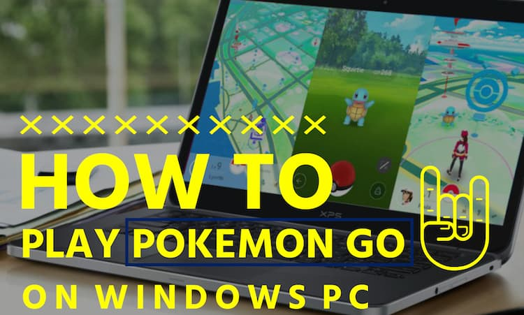 play-pokemon-go-on-windows-pc