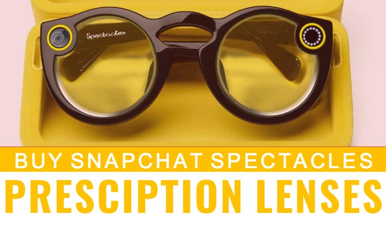 df977bf492 How to Purchase Prescription Lenses for Snapchat Spectacles ...