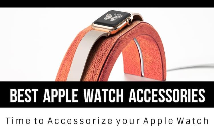 best-apple-watch-accessories