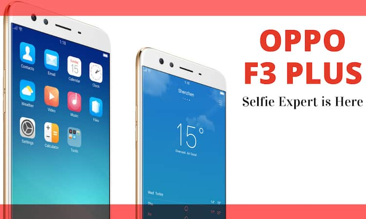 Oppo F3 Plus with Dual Front Camera for Those Who Love Selfies