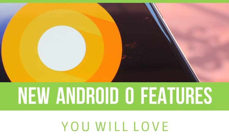 best-android-o-features