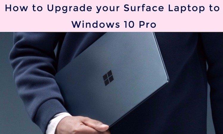upgrade-surface-laptop-to-windows10-pro
