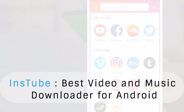 InsTube: Best Free Android Music and Video Downloader | TheTechBeard