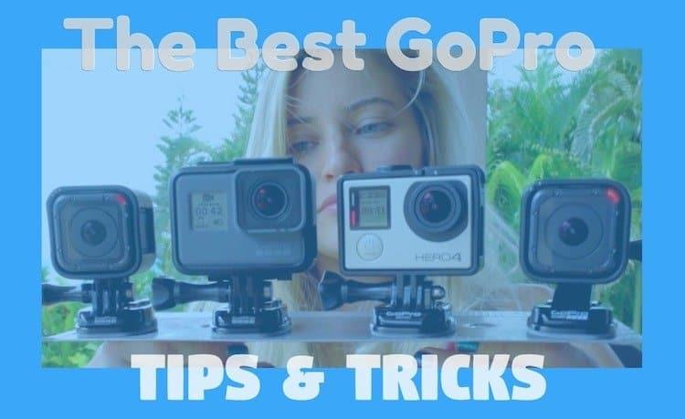 best-gopro-tips-tricks