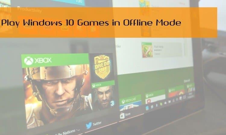 play-windows10-games-in-offline-mode